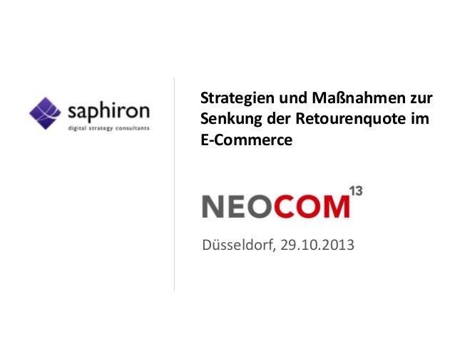 Strategien und Maßnahmen zur Senkung der Retourenquote im E-Commerce  Düsseldorf, 29.10.2013