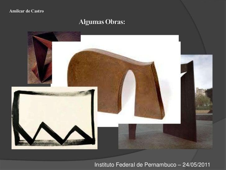 Amilcar de Castro<br />Algumas Obras:<br />Corte e Drobra Redonda-Amilcar de Castro<br />Instituto Federal de Pernambuco –...