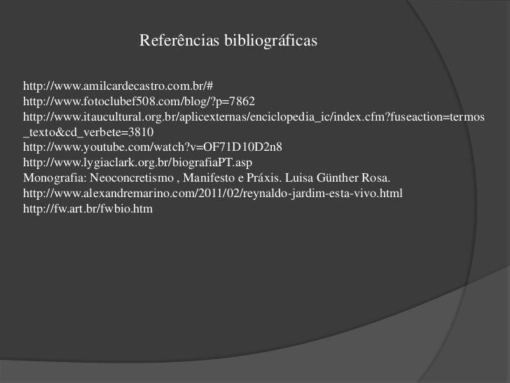Referências bibliográficas<br />http://www.amilcardecastro.com.br/#<br />http://www.fotoclubef508.com/blog/?p=7862<br />ht...