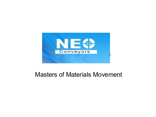 Neo Conveyors Masters of Materials Movement