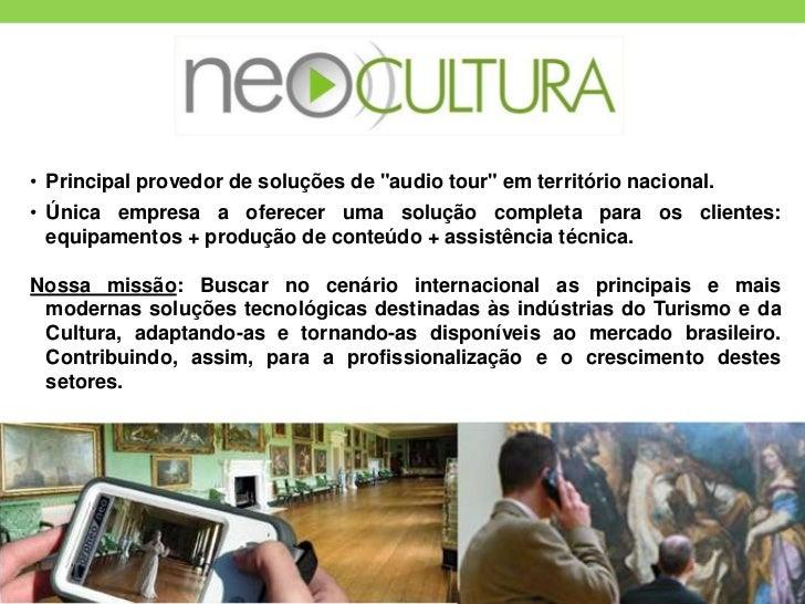 """• Principal provedor de soluções de """"audio tour"""" em território nacional.• Única empresa a oferecer uma solução completa pa..."""