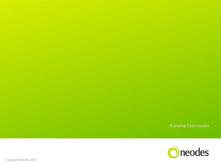 Branding Case studiesCopyright Neodes, 2012