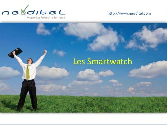 1 Les Smartwatch http://www.neoditel.com