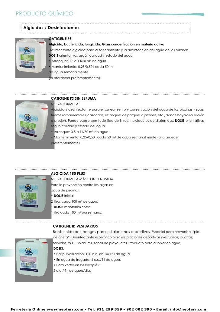PRODUCTO QUÍMICO     Algicidas / Desinfectantes                 CATIGENE PS                 Algicida, bactericida, fungici...
