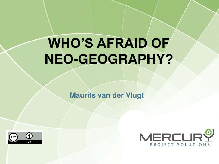 WHO'S AFRAID OFNEO-GEOGRAPHY?  Maurits van der Vlugt