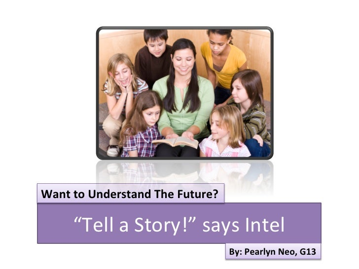 """Want to Understand The Future?          """"Tell a Story!"""" says Intel                                  ..."""