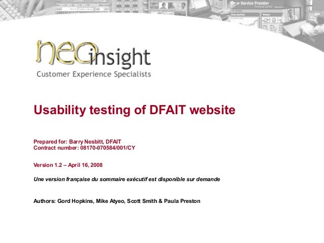 Usability testing of DFAIT website Prepared for: Barry Nesbitt, DFAIT Contract number: 08170-070584/001/CY Version 1.2 – A...
