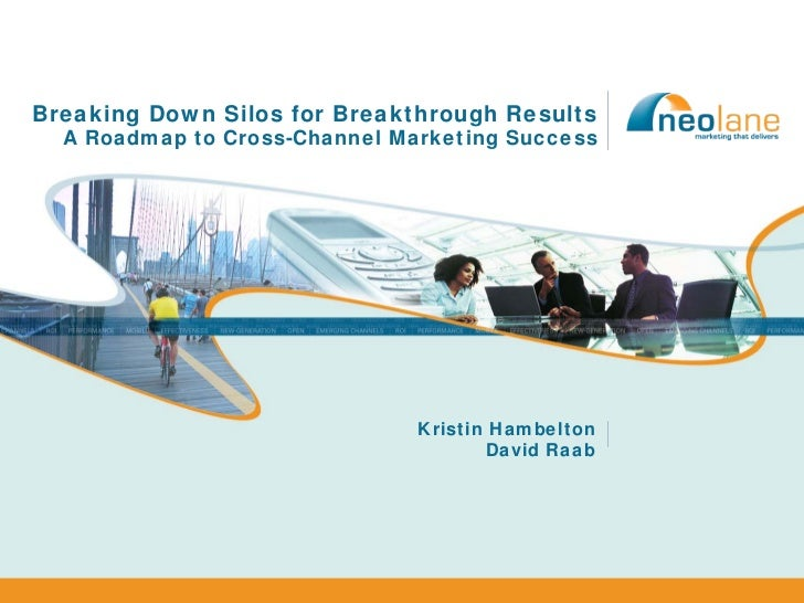 Breaking Down Silos for Breakthrough Results   A Roadmap to Cross-Channel Marketing Success                               ...