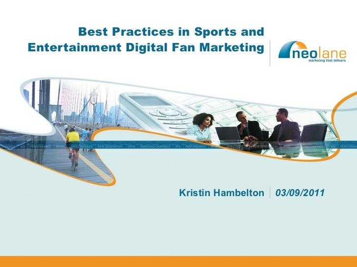 Best Practices in Sports and Entertainment Digital Fan Marketing  Kristin Hambelton 03/09/2011