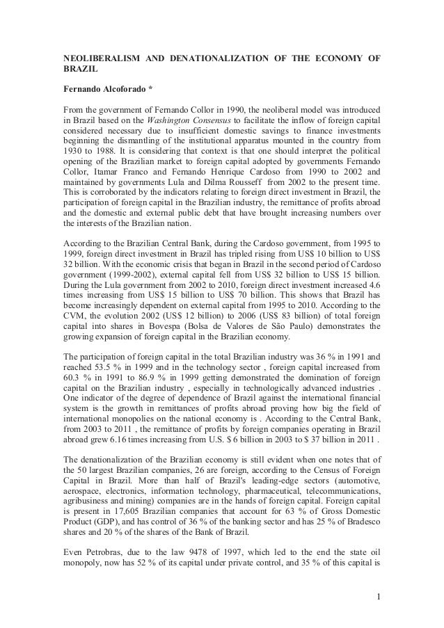 NEOLIBERALISM AND DENATIONALIZATION OF THE ECONOMY OF BRAZIL Fernando Alcoforado * From the government of Fernando Collor ...