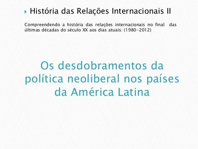    História das Relações Internacionais IICompreendendo a história das relações internacionais no final   dasúltimas déca...