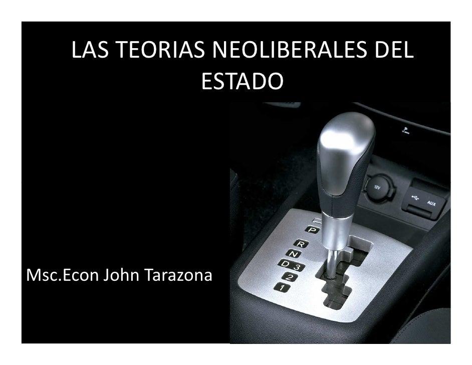 LAS TEORIAS NEOLIBERALES DEL                ESTADOMsc.Econ John Tarazona