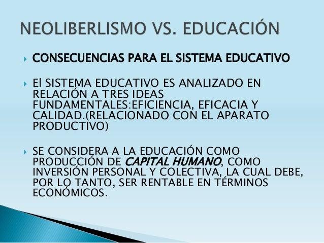  CONSECUENCIAS PARA EL SISTEMA EDUCATIVO  El SISTEMA EDUCATIVO ES ANALIZADO EN RELACIÓN A TRES IDEAS FUNDAMENTALES:EFICI...