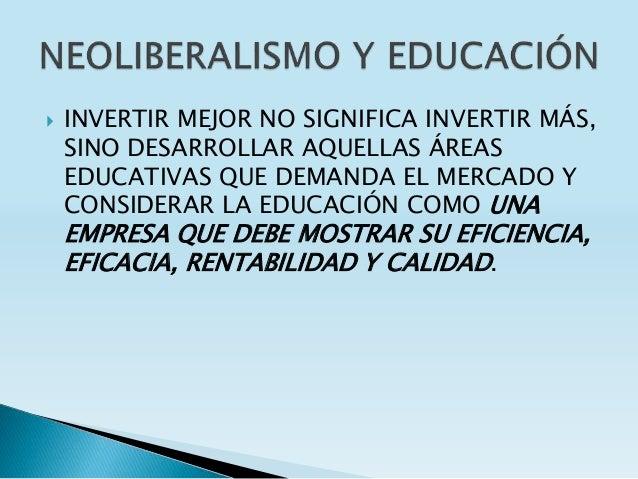  INVERTIR MEJOR NO SIGNIFICA INVERTIR MÁS, SINO DESARROLLAR AQUELLAS ÁREAS EDUCATIVAS QUE DEMANDA EL MERCADO Y CONSIDERAR...