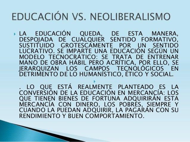  LA EDUCACIÓN QUEDA, DE ESTA MANERA, DESPOJADA DE CUALQUIER SENTIDO FORMATIVO, SUSTITUIDO GROTESCAMENTE POR UN SENTIDO LU...