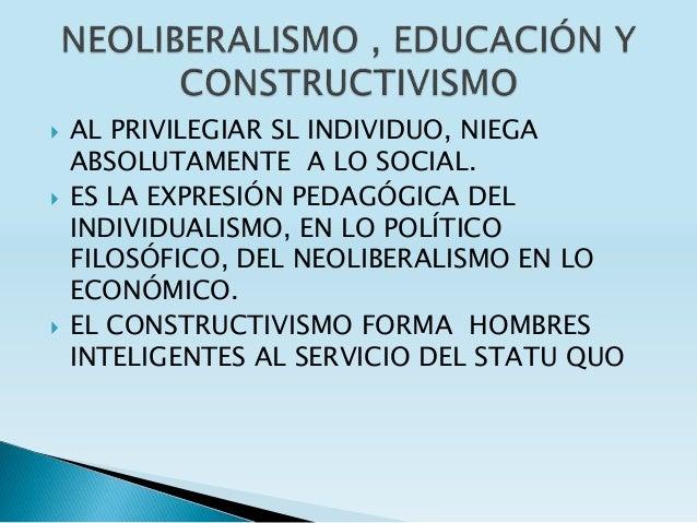  AL PRIVILEGIAR SL INDIVIDUO, NIEGA ABSOLUTAMENTE A LO SOCIAL.  ES LA EXPRESIÓN PEDAGÓGICA DEL INDIVIDUALISMO, EN LO POL...