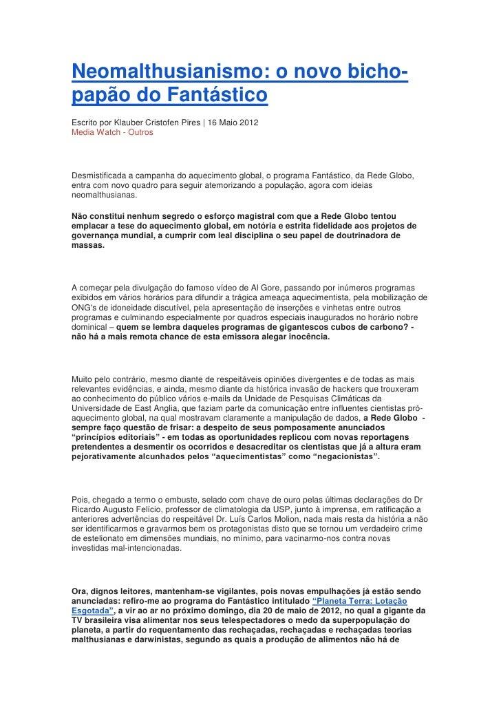 Neomalthusianismo: o novo bicho-papão do FantásticoEscrito por Klauber Cristofen Pires | 16 Maio 2012Media Watch - OutrosD...