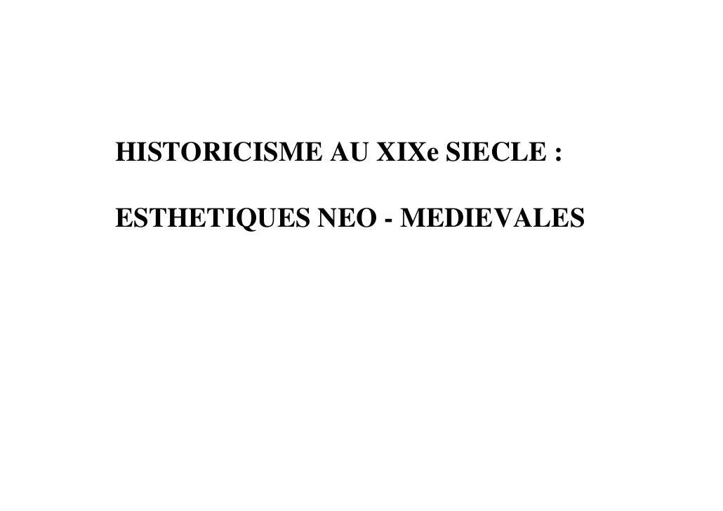 HISTORICISME AU XIXe SIECLE :ESTHETIQUES NEO - MEDIEVALES