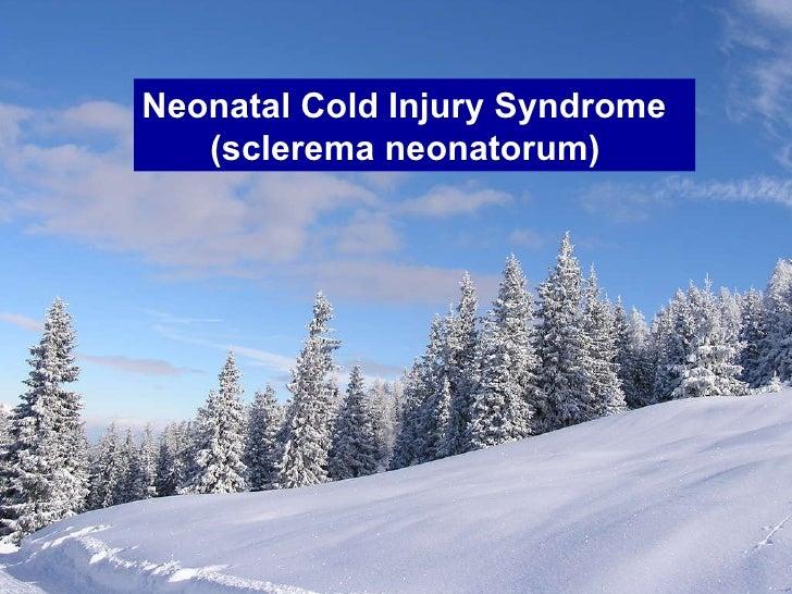 Neonatal Cold Injury Syndrome (sclerema neonatorum)