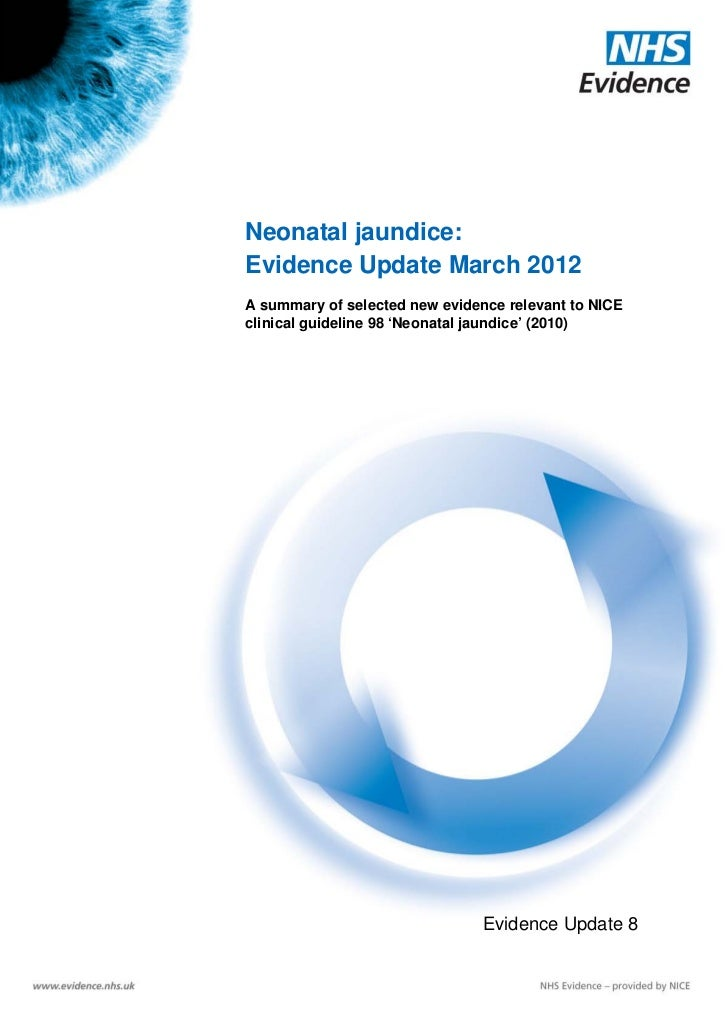 Neonatal jaundice:                       Evidence Update March 2012                       A summary of selected new eviden...
