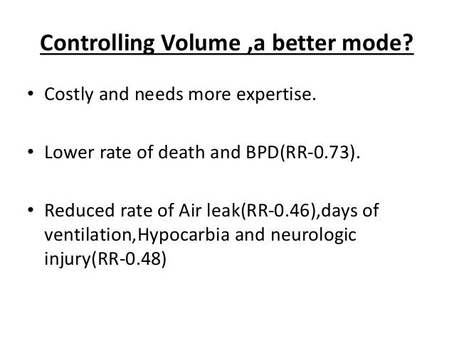 Volume targeted ventilation with either SIMV or A/C using modified TCPL ventilators with TTV of 4-6ml/kg with permissive h...