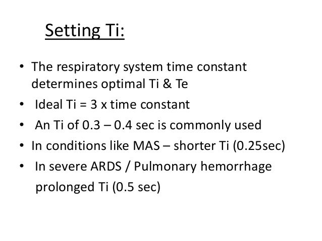 Setting Flow: • Adequate flow rate is required for the ventilator to deliver the desired PIP & waveform • Minimum flow rat...