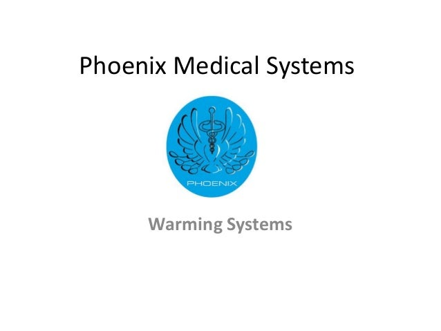 Phoenix Medical Systems     Warming Systems