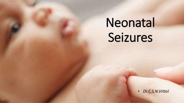Neonatal Seizures • Dr.C.S.N.Vittal