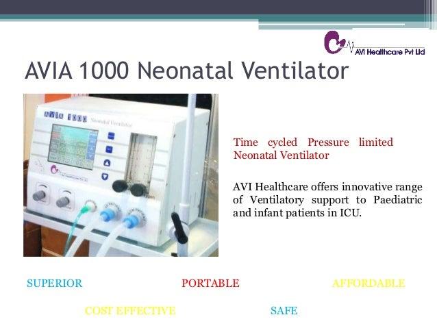 AVIA 1000 Neonatal Ventilator SUPERIOR PORTABLE AFFORDABLE AVI Healthcare offers innovative range of Ventilatory support t...