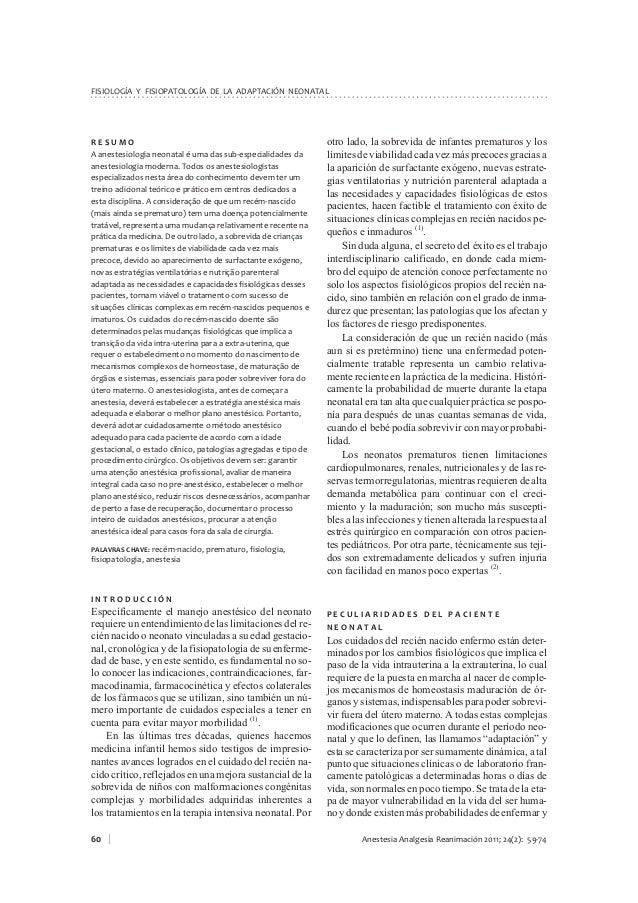 R E S U M O A anestesiologia neonatal é uma das sub-especialidades da anestesiologia moderna. Todos os anestesiologistas e...