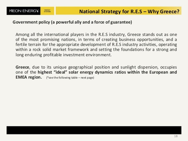 National Strategy for R.E.S – Why Greece? Government policy (a powerful ally and a force of guarantee) Among all the inter...
