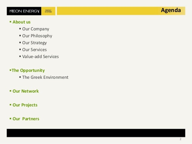 Agenda  About us  Our Company  Our Philosophy  Our Strategy  Our Services  Value-add Services The Opportunity  The...