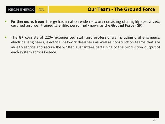  Furthermore, Neon Energy has a nation wide network consisting of a highly specialized, certified and well trained scient...