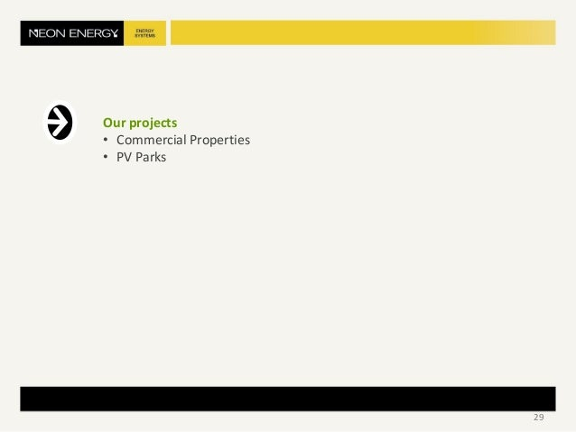 Our projects • Commercial Properties • PV Parks 29