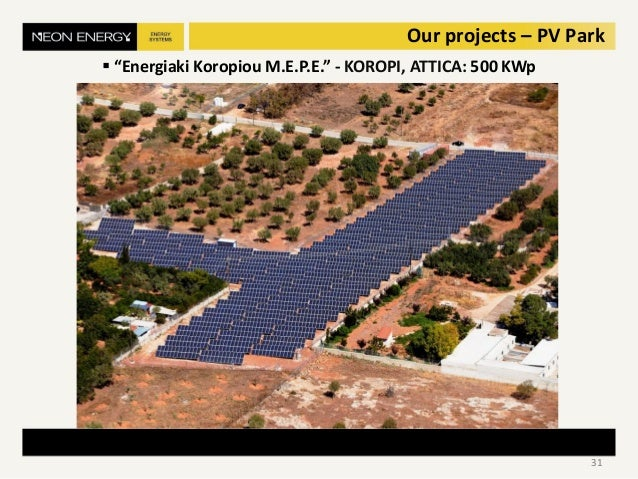 """ """"Energiaki Κoropiou M.Ε.P.Ε."""" - KOROPI, ATTICA: 500 KWp 31 Our projects – PV Park"""