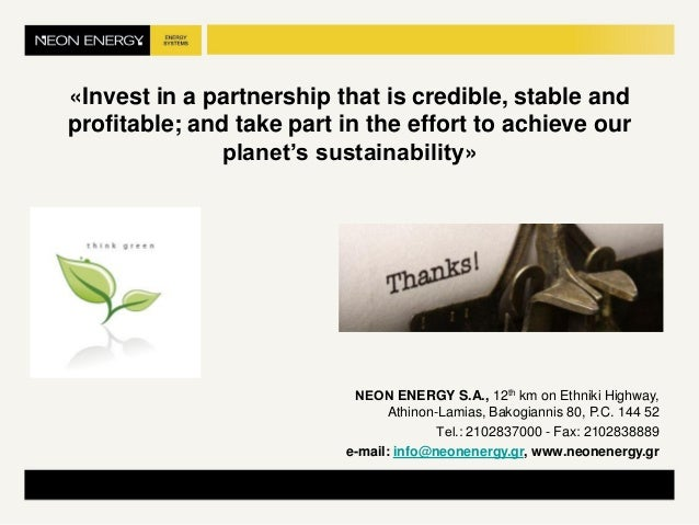 «Invest in a partnership that is credible, stable and profitable; and take part in the effort to achieve our planet's sust...