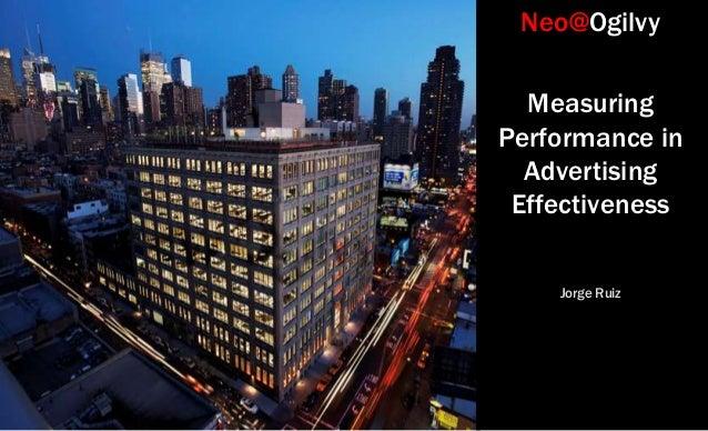 Neo@Ogilvy  MeasuringPerformance in  Advertising Effectiveness    Jorge Ruiz