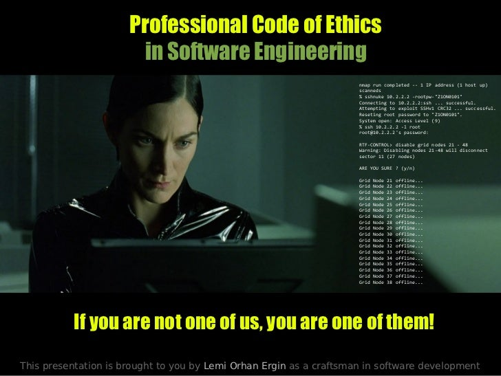 Professional Code of Ethics                       in Software Engineering                                                 ...