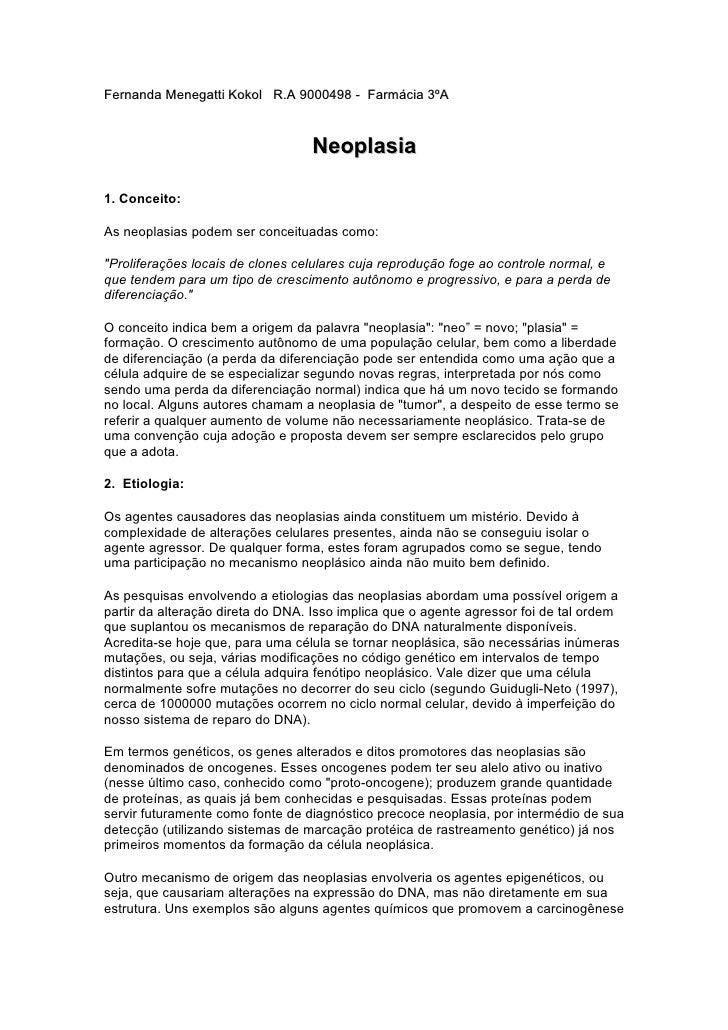 Fernanda Menegatti Kokol R.A 9000498 - Farmácia 3ºA                                      Neoplasia  1. Conceito:  As neopl...
