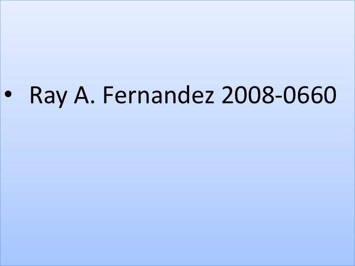 Ray A. Fernandez 2008-0660<br />
