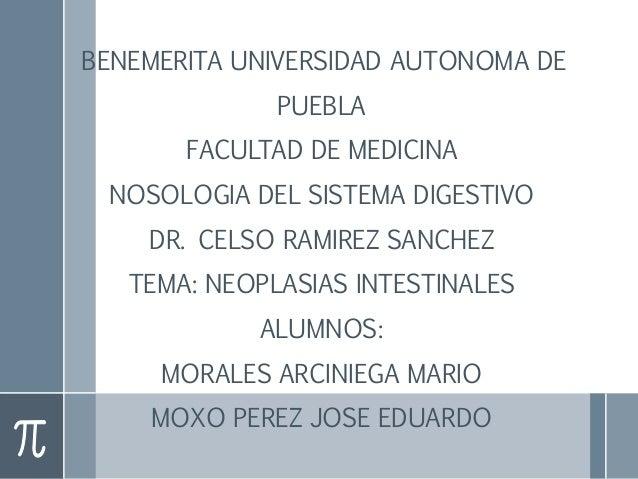 BENEMERITA UNIVERSIDAD AUTONOMA DE PUEBLA FACULTAD DE MEDICINA NOSOLOGIA DEL SISTEMA DIGESTIVO DR. CELSO RAMIREZ SANCHEZ T...