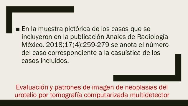 ■ En la muestra pictórica de los casos que se incluyeron en la publicación Anales de Radiología México. 2018;17(4):259-279...
