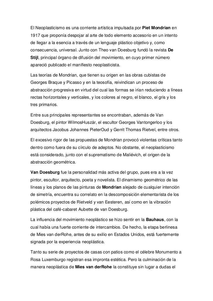 El Neoplasticismo es una corriente artística impulsada por Piet Mondrian en 1917 que proponía despojar al arte de todo ele...