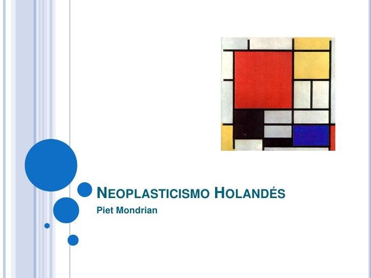 NeoplasticismoHolandés<br />Piet Mondrian<br />