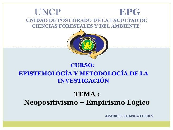 CURSO:  EPISTEMOLOGÍA Y METODOLOGÍA DE LA INVESTIGACIÓN  UNCP  EPG UNIDAD DE POST GRADO DE LA FACULTAD DE  CIENCIAS FORES...