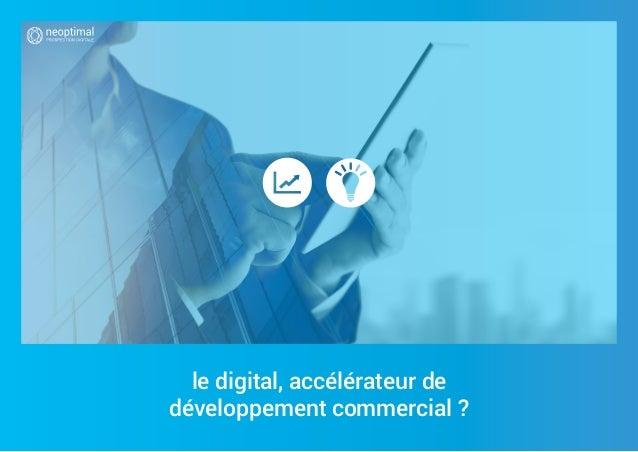 le digital, accélérateur de développement commercial ?