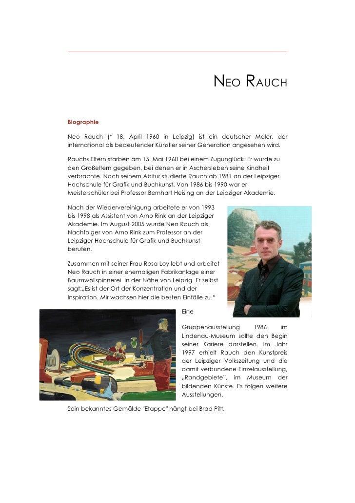 NEO RAUCH  Biographie  Neo Rauch (* 18. April 1960 in Leipzig) ist ein deutscher Maler, der international als bedeutender ...