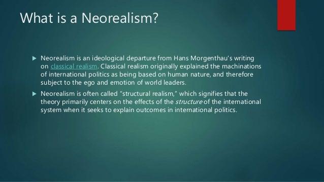 Neorealism and neoliberalism Slide 3