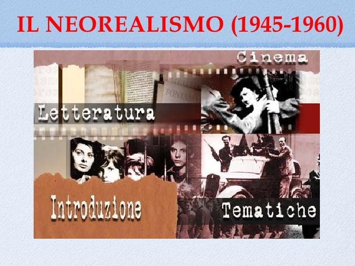 IL NEOREALISMO (1945-1960)