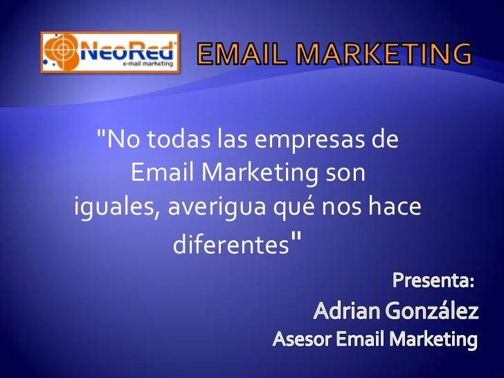 """""""No todas las empresas de     Email Marketing soniguales, averigua qué nos hace         diferentes"""""""
